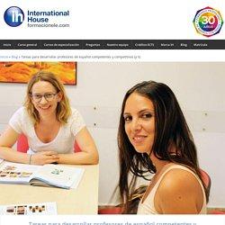 Tareas para desarrollar profesores de español competentes y competitivos (y II) - formacionele.com