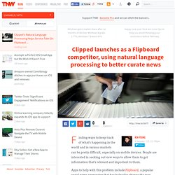 Clipped's Natural Language Processing Helps Service Take On Flipboard