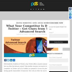 What Your Competitor Is Doing -Get Clues from Twitter Advanced Search