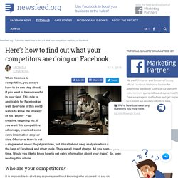 Here's how to find out what your competitors are doing on Facebook.