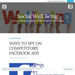 WAYS TO SPY ON COMPETITORS' FACEBOOK ADS