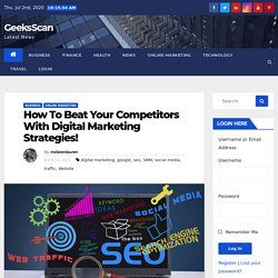 How To Beat Your Competitors With Digital Marketing Strategies?