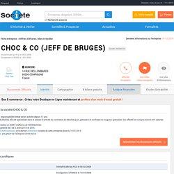 CHOC & CO (COMPIEGNE) Chiffre d'affaires, résultat, bilans sur SOCIETE.COM - ...