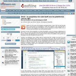 Silver : le compilateur de code Swift vers les plateformes Java et .NET, qui veut faciliter la vie aux développeurs Swift