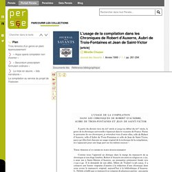 L'usage de la compilation dans les Chroniques de Robert d'Auxerre, Aubri de Trois-Fontaines et Jean de Saint-Victor