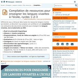 Compilation de ressources pour enseigner les langues vivantes à l'école, cycles 1-2-3 - Pédagogie - Direction des services départementaux de l'éducation nationale du 86