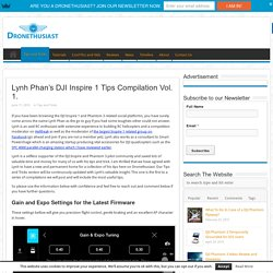 Lynh Phan's DJI Inspire 1 Tips Compilation Vol. 1. - Dronethusiast