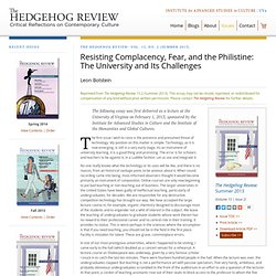 IASC: The Hedgehog Review - Volume 15, No. 2 (Summer 2013) - Resisting Complacency, Fear, and the Philistine: The University and Its Challenges - Leon Botstein
