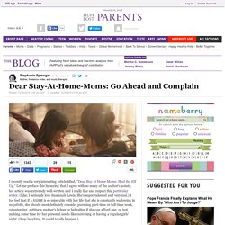 Dear Stay-At-Home-Moms: Go Ahead and Complain