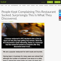 People Kept Complaining This Restaurant Sucked. Surprisingly This Is What They Discovered.