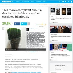 Man's complaint about dead worm in his cucumber escalated hilariously