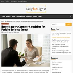 How to Support Customer Complaints about Positive Business Growth