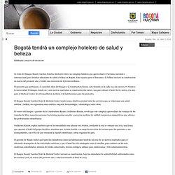 Bogotá tendrá un complejo hotelero de salud y belleza