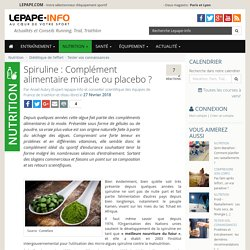 Spiruline : Complément alimentaire miracle ou placebo ?