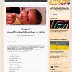Uvestérol :un complément empoisonné pour vos enfants