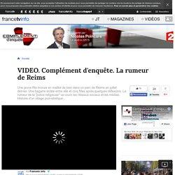 Complément d'enquête. La rumeur de Reims