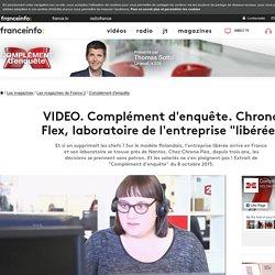 """Complément d'enquête. Chrono Flex, laboratoire de l'entreprise """"libérée"""""""