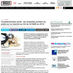 L'Argus de l'Assurance - Complémentaire santé : les mutuelles perdent du poids sur ce marché au CA de 34 Md€ en 2014 - Secteur