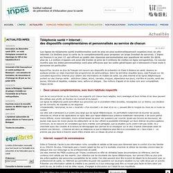 Téléphonie santé + Internet : des dispositifs complémentaires et personnalisés au service de chacun