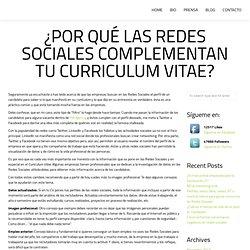 ¿Por qué las Redes Sociales complementan tu Curriculum Vitae? »