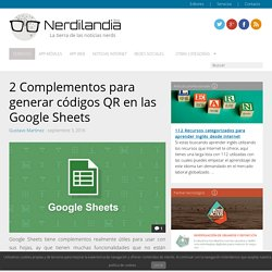2 Complementos para generar códigos QR en las Google Sheets
