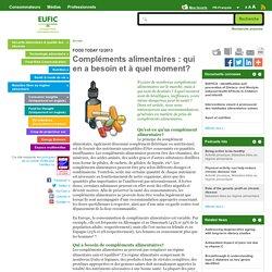 EUFIC 20/12/2013 Compléments alimentaires : qui en a besoin et à quel moment?