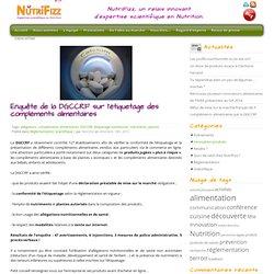NUTRIFIZZ 13/12/13 Enquête de la DGCCRF sur l'étiquetage des compléments alimentaires.