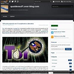 TOR serait compromis voici 12 compléments ou alternatives - quoideneuf1.over-blog.com
