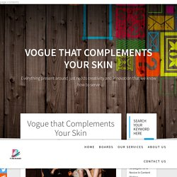 Vogue that Complements Your Skin