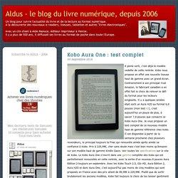 Kobo Aura One : test complet - Aldus - le blog du livre numérique, depuis 2006