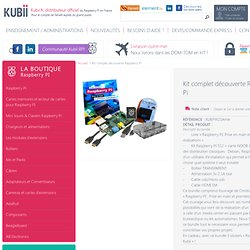 Kit complet découverte Raspberry Pi - Kubii