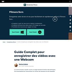 Guide Complet pour enregistrer des vidéos avec une Webcam