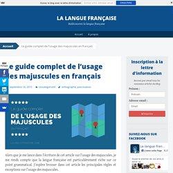 Le guide complet de l'usage des majuscules en français