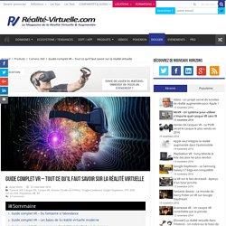 Guide complet VR – Tout ce qu'il faut savoir sur la réalité virtuelle