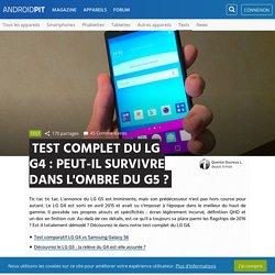 Test complet du LG G4 : peut-il survivre dans l'ombre du G5 ? - Tests d'appareils Android