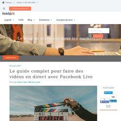 Le guide complet pour faire des vidéos en direct avec Facebook Live