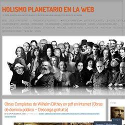 Obras Completas de Wilhelm Dilthey en pdf en Internet (Obras de dominio público – Descarga gratuita)