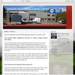 Are you looking for Correct Wheel Alignment services in Canby, OR?