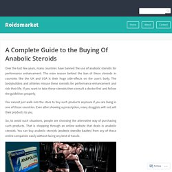 A Complete Guide to the Buying Of Anabolic Steroids