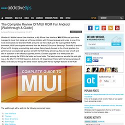 The Complete Review Of MIUI ROM For Android [Walkthrough & Guide]