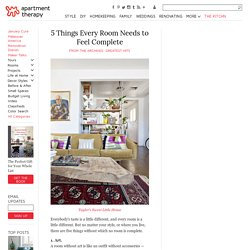 5 Things Every Room Needs to Feel Complete — From the Archives: Greatest Hits