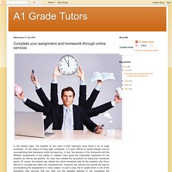 A1 Grade Tutors: Complete your assignment and homework through online services
