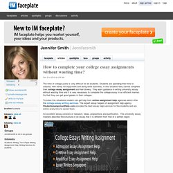How to complete your college essay assignments without wasting time? by Jennifer Smith