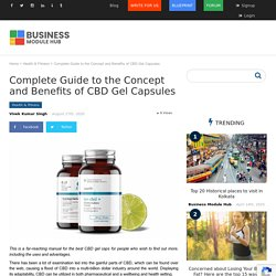 Complete Guide to the Concept and Benefits of CBD Gel Capsules