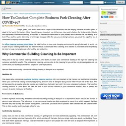 How To Conduct Complete Business Park Cleaning After COVID-19?
