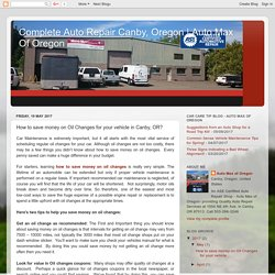 Auto Max Of Oregon: How to save money on Oil Changes for your vehicle in Canby, OR?