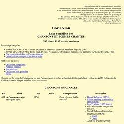 Boris Vian. Liste complète des chansons et poèmes chantés