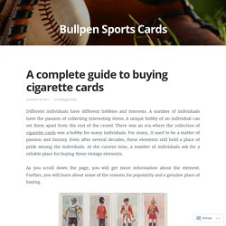 A complete guide to buying cigarette cards – Bullpen Sports Cards