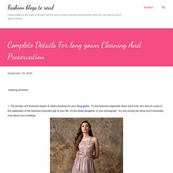 Complete Details For long gown Cleaning And Preservation