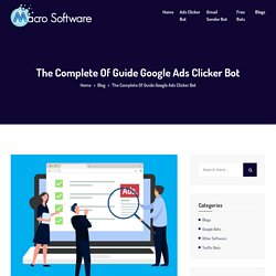 The Complete Of Guide Google Ads Clicker Bot - MACRO SOFTWARE